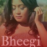 Bheegi Bheegi Song Lyrics - Neha Kakkar