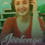 Jeetenge Hum Song Lyrics - Dhvani Bhanushali
